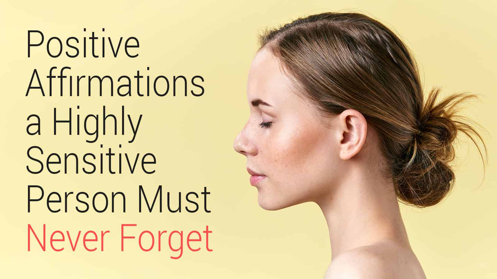 Positive-Affirmations-a-Highly-Sensitive-Person-Must-Never-Forget2.jpg