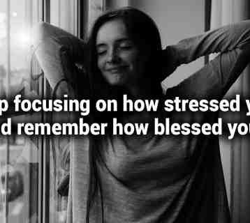 Stop-focusing-on-how-stressed-you-are-and-remember.jpg