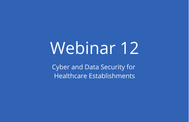 Cyber and Data Security for Healthcare Establishments