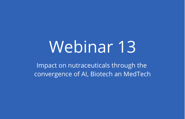 Impact on nutraceuticals through the convergence of AI, Biotech an MedTech