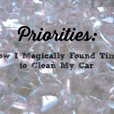Priorities: How I Magically Found Time to Clean My Car