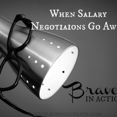 When Salary Negotiations Go Awry: Brave in Action