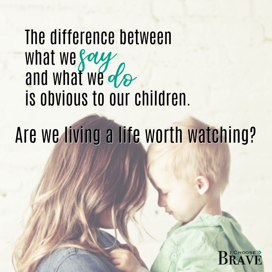 Everyday our kids are watching. We never stop parenting; our children never stop seeing. They notice more than we think. But are we living a life worth watching?