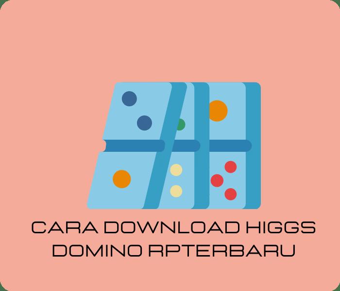 Cara Download Higgs Domino RPTerbaru