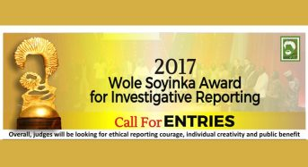 CALL FOR APPLICATIONS: 2017 Wole Soyinka Award for Investigative Reporting