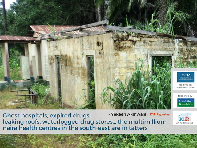 INVESTIGATION: Ghost hospitals, expired drugs, leaking roofs, waterlogged drug stores... the multimillion-naira health centres in the south-east are in tatters