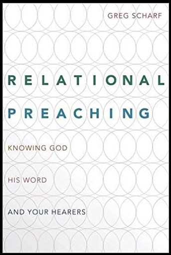 Relational Preaching, Knowing God, His Word, and Your