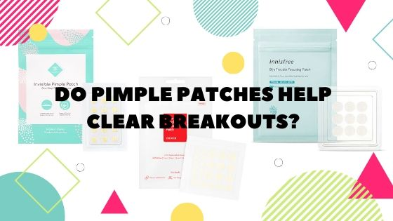 Do Pimple Patches Help Clear Breakouts