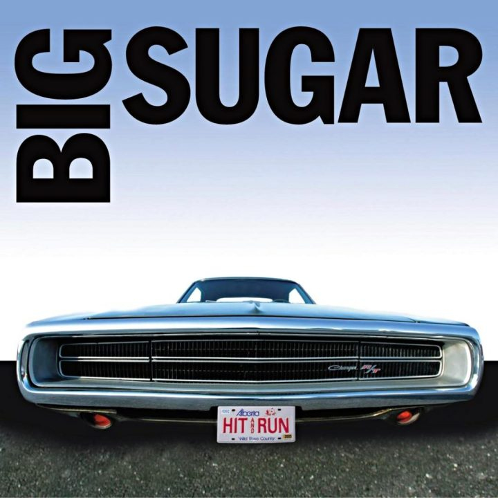 Big Sugar - Hit and Run