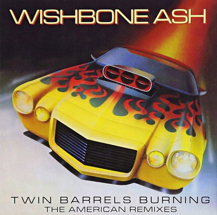 Wishbone Ash - Twin Barrels Burning