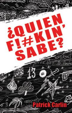"""""""¿Quien F!#kin' Sabe?"""""""