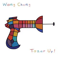 Wang Chung's 'Tazer Up'