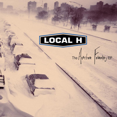 """Local H - """"Another February"""""""