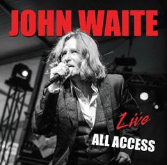"John Waite - ""Live: All Access"""