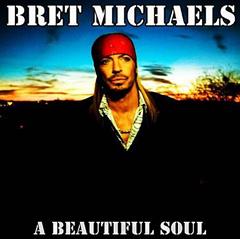 """Bret Michaels - """"A Beautiful Soul"""""""