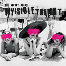 The Nearly Deads - 'Invisible Tonight'