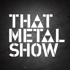 'That Metal Show' - The most rocking' show on cable!