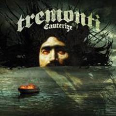 Tremonti - 'Cauterize'