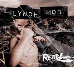 Lynch Mob's 'Rebel'