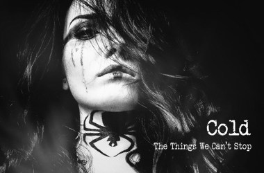 Cold -The Things We Cant Stop