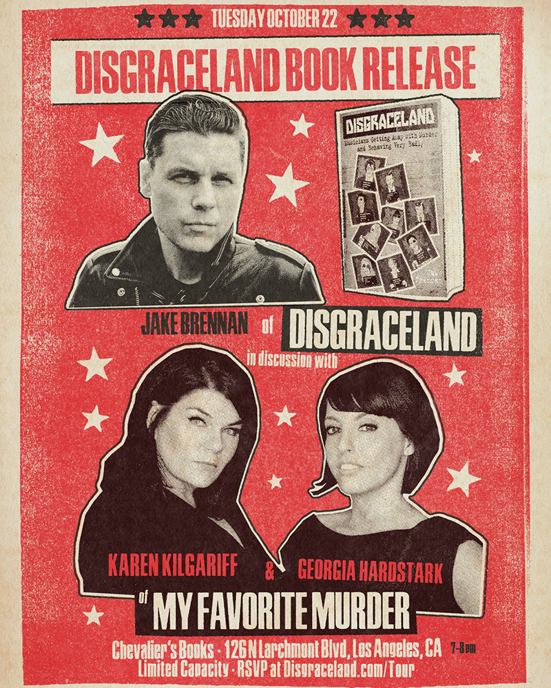 Disgraceland's Jake Brennan In Conversation with My Favorite Murder Hosts Karen Kilgariff and Georgia Hardstark on October 22 in LA