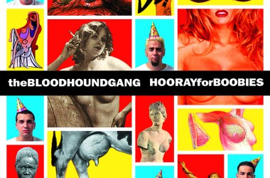 Bloodhound Gang - Hoorah For Boobies 20th Anniversary
