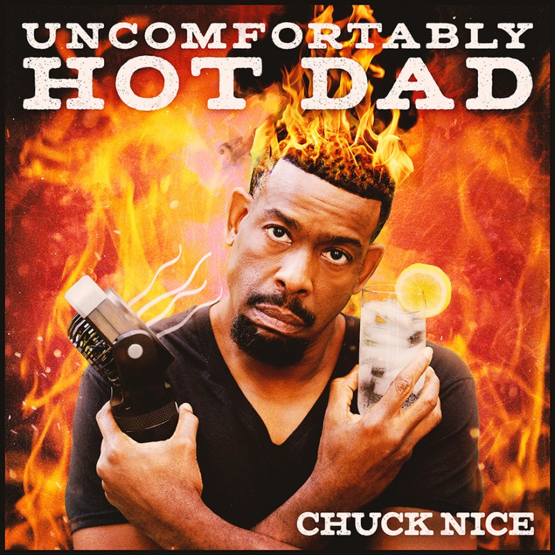 Chuck Nice - Uncomfortably Hot Dad