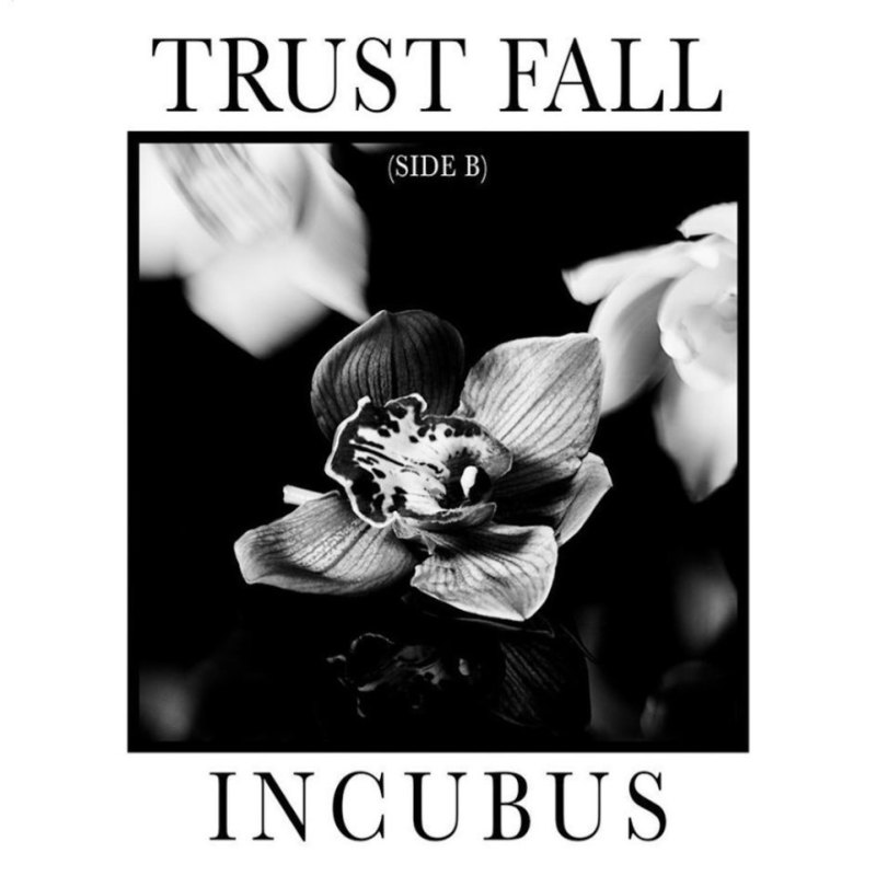 INCUBUS - TRUST FALL (Side B) EP