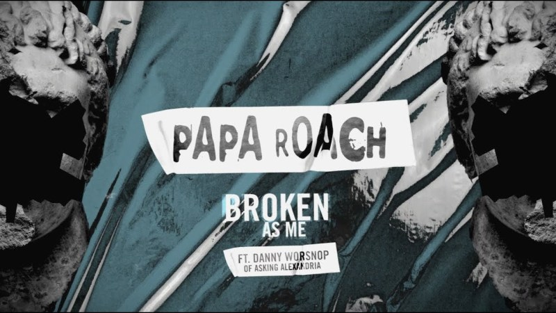 "Papa Roach - ""Broken As me"""