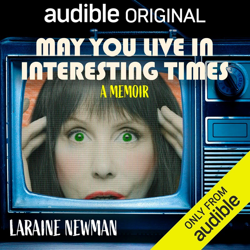 'May You Live In Interesting Times' by Laraine Newman