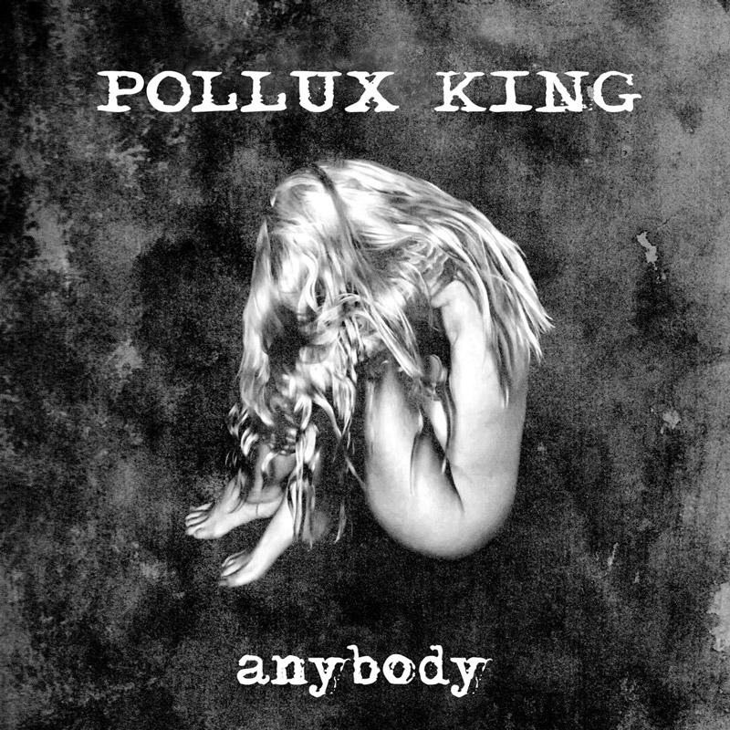 Pollux King - 'Anybody'