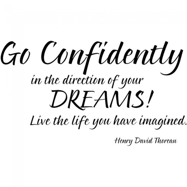 Go Confidently In The Direction… Life And Inspirational