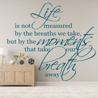Life Is Not Measured By The Breaths We Take Wall Stickers ...
