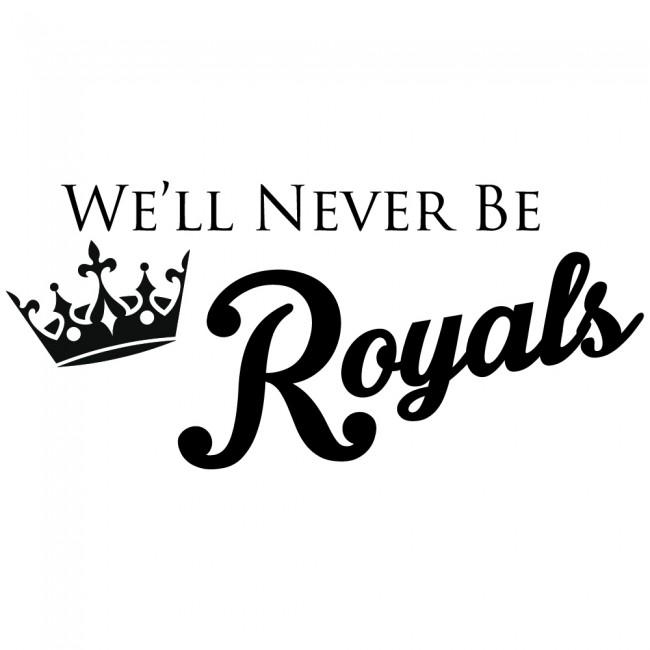 We'll Never Be Royals Wall Sticker Lorde Song Lyrics Wall