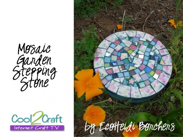 How to Make a Mosaic Garden Stepping Stone by EcoHeidi Borchers
