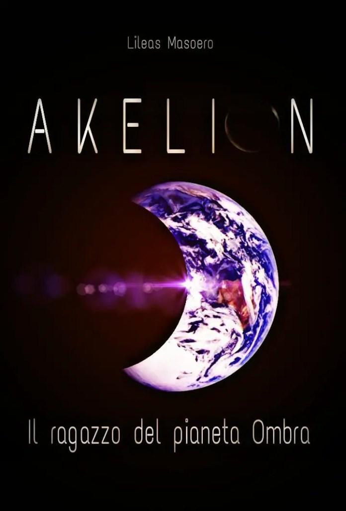 Akelion - Il ragazzo del pianeta Ombra Book Cover