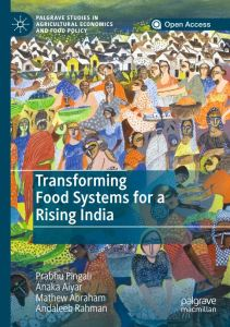 """Prof Prabhu Pingali, Independent Governing Board Member of ICRISAT and his recent book on """"Transforming Food Systems for a Rising India."""""""