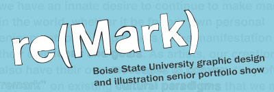 re(Mark) - BSU Portfolio Show