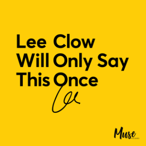 Lee Clow Will Only Say This Once