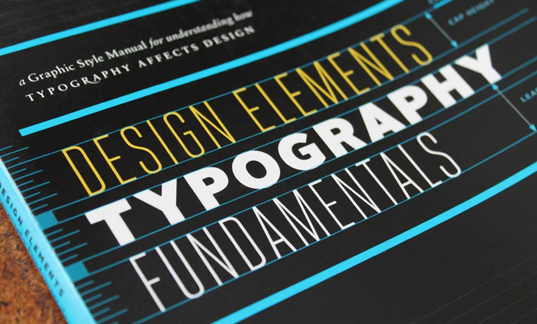 DESIGN ELEMENTS. TYPOGRAPHY FUNDAMENTALS