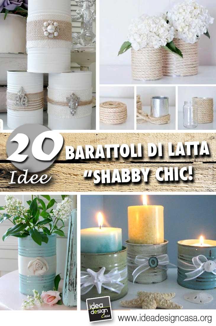Barattoli di latta Shabby Chic 20 idee Fai da te per decorare