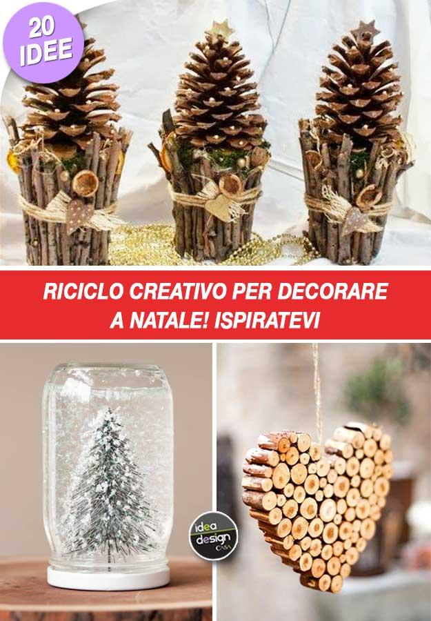 Riciclo creativo per decorare a Natale Ecco 20 idee per