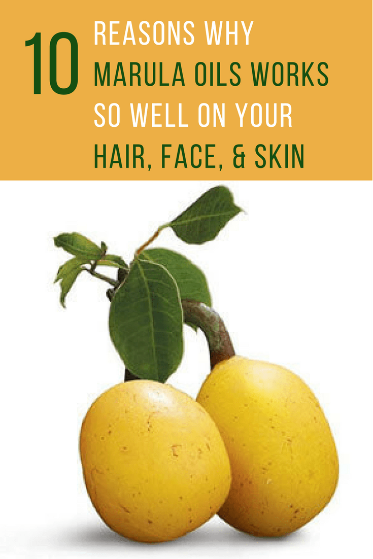 10 Reasons Why Marula Oil Works So Well On Your Hair Face