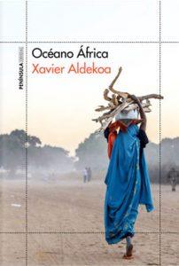 10 libros para viajar sin moverte del sofá: Océano África, Xavier Aldekoa (Ideas on Tour)