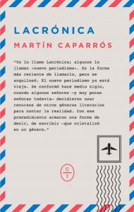 10 libros para viajar sin moverte del sofá: Lacrónica, Martín Caparrós (Ideas on Tour)