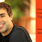 Google founder Larry Page's top 6 tips for making your dreams come true