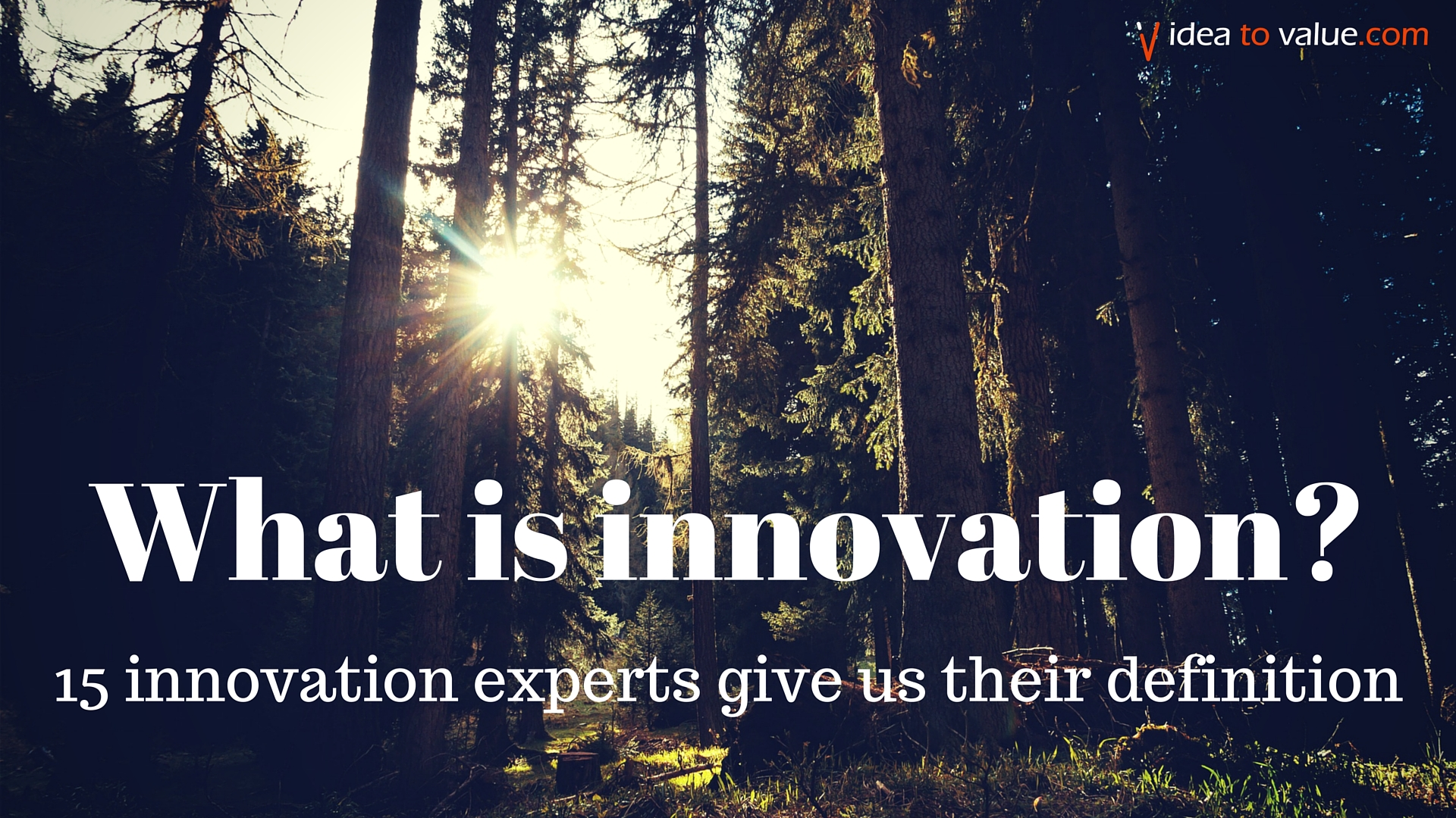 7ce14f868ec2 What is innovation  15 experts share their innovation definition - Idea ...