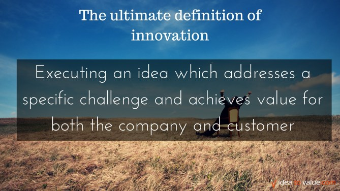Executing an idea which addresses a specific challenge and achieves value for both the company and the customer