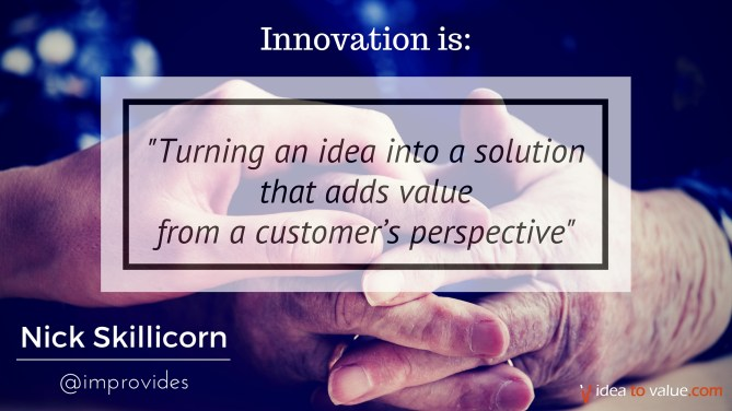 Turning an idea into a solution that adds value from a customer's perspective