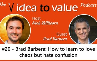 #20 - Brad Barbera: How to learn to love chaos but hate confusion
